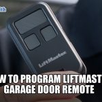 How to Program Liftmaster Garage Door Remote